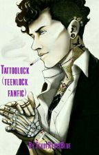 Tattoolock (teenlock fanfic) by CaptainTex67