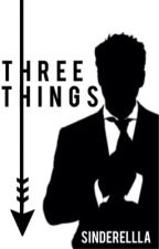 Three Things (Coming Soon) by Sinderellla