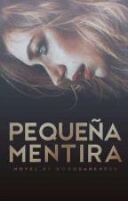 Pequeña Mentira #1 by Booodarkness