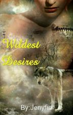 Wildest Desires by Jenyfio