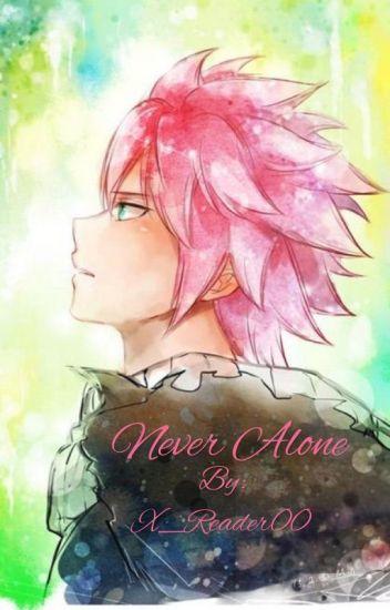 Never Alone  Natsu x Reader