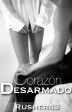 Corazón Desarmado (CA #2) (Editando) by Rusher43