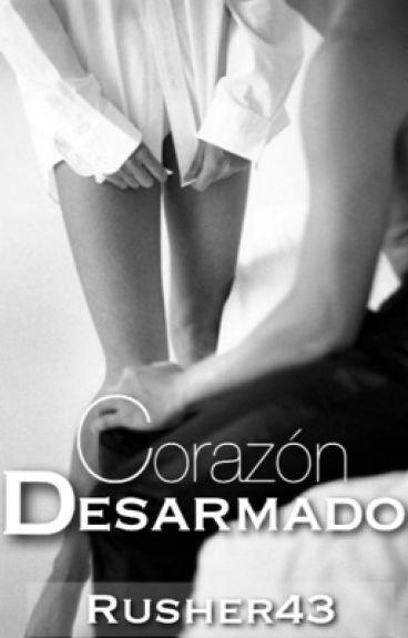 Corazón Desarmado (CA #2) (Editando)