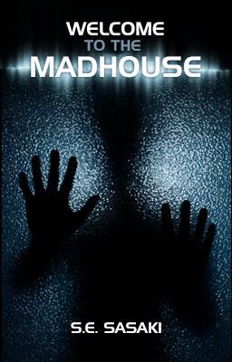 Welcome to the Madhouse (Watty Award Finalist 2013)