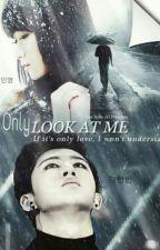 Only Look At Me (나만 바라봐) by leenamjh