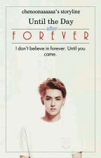 Until The Day After Forever [KRIS FF] by chencanlas