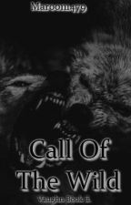 Call Of The Wild. Book ii. by Maroon1479