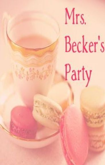 Mrs. Becker's Party by FriskyBusiness