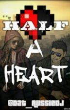 Half A Heart (Vanoss Crew Fanfic) by LudensKekko