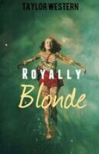 Royally Blonde by taylorwestern
