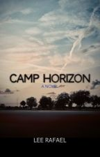 Camp Horizon (Filipino Dystopian Novel) by LeeRafael
