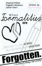 When Formalities Are Forgotten. [A Student/Teacher Love Story] by JaseyStellaRaex