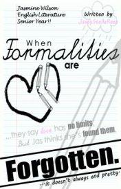 When Formalities Are Forgotten. [A Student/Teacher Love Story] by JaseyStellaRaex