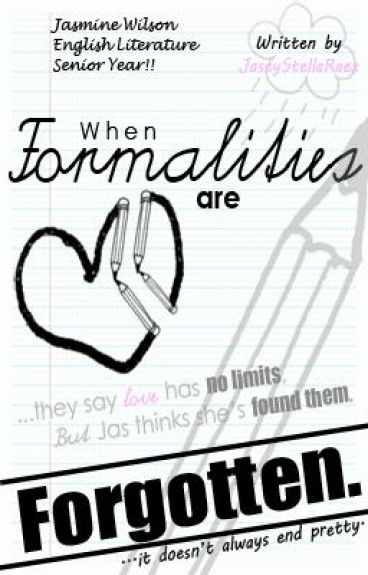 When Formalities Are Forgotten. [A Student/Teacher Love Story]