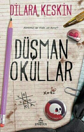 Düşman Okullar (KİTAP OLDU) by DilaraKeskin2