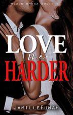 Love Me Harder (R18) ✔ by JFstories