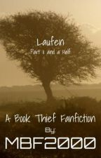 Laufen - Part 11 and a Half - The Book Thief Fanfiction by freddieconverse