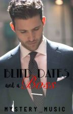 Blind Dates and a Boss by andriawrites_