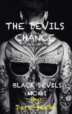 The Devils Chance(Black Devils MC #1) by Dark-fae96