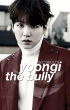 yoongi the bully » m.yg  by sadseouls
