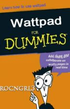 Wattpad for Dummies by rocngrl3