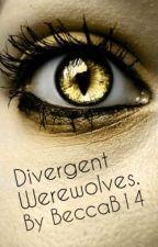 Divergent Werewolves. by BeccaB14
