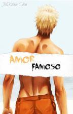 【Amor Famoso】~NaruSaku~ by JinKookie-Chim