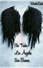 No Todos Los Ángeles Son Buenos.  by WonderDark