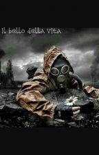Il bello della vita [IN PAUSA] by MarcoRubeca