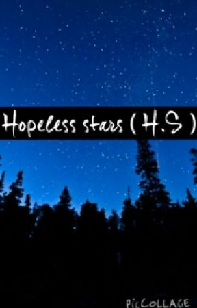 Hopeless stars( H.S ) by gannaaly2014