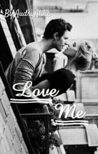 Love Me by audryalika