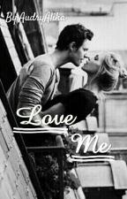 Love Me by _xxredshoesxx_
