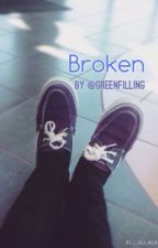 Broken by GreenFilling