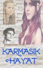 KARMAŞIK HAYAT by KUZEY_YILDIZI
