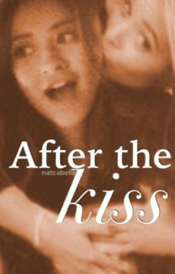 after the kiss  ➳ sashay