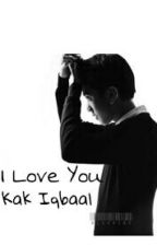 I Love You Kak Iqbaal by knock-us