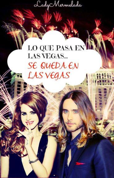 Lo Que Pasa En Las Vegas... Se Queda En Las Vegas《+18》