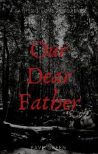 Our Father, Dear Father by verde56