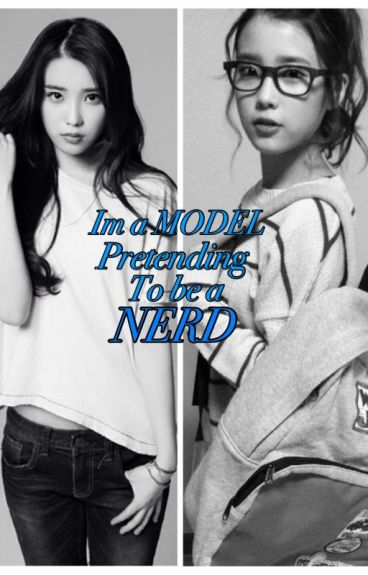 I'm a Model Pretending to be a Nerd