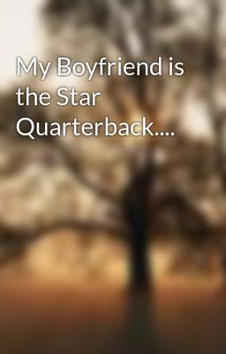 My Boyfriend is the Star Quarterback....