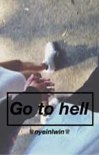 Go to hell! {sam W and Jack G fanfic} by nyeinlwin