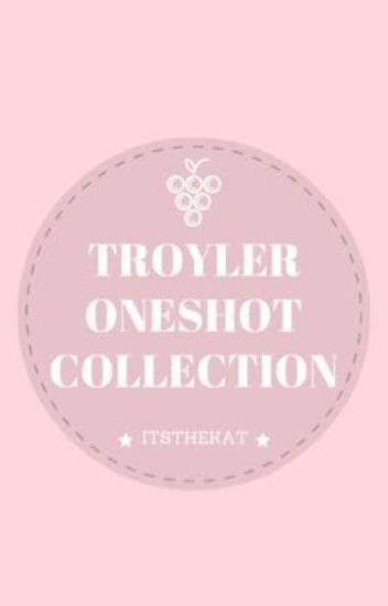 Troyler Oneshot Collection