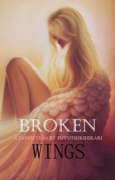 Broken Wings (Fanfiction)