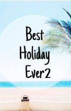 Best Holiday Ever 2  by Fleur_Zan