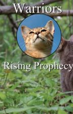 Warriors: Rising Prophecy (3) by SmileSweethearts