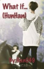 What if... (HunHan) by Han049