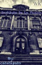 El instituto de la pasión by catatapato