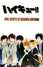 Haikyuu!! One-Shots [X Reader Edition] by XxA-ELLExX