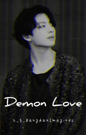 Demon Love || COMPLETED by 2_3_BangtanImagines