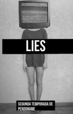 Lies *segunda temporada de perdoname* by majito_payne
